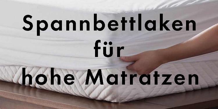 Spannbettlaken hohe Matratze